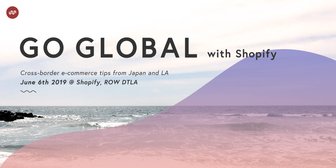 Go Global with Shopify! Join the GO RIDE meetup June 6th 2019